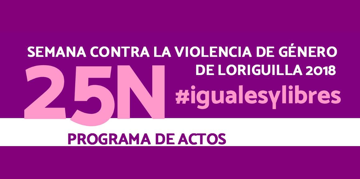 Loriguilla vivirá una semana dedicada a la lucha contra la violencia de género